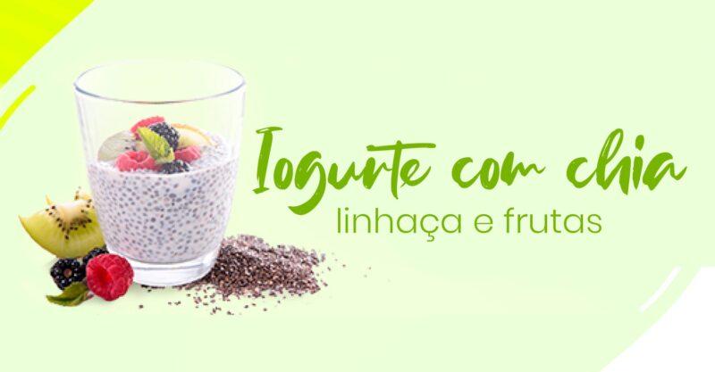 Iogurte com chia, linhaça e frutas